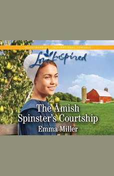 Amish Spinster's Courtship, The, Emma Miller