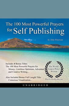 The 100 Most Powerful Prayers for Self Publishing, Toby Peterson