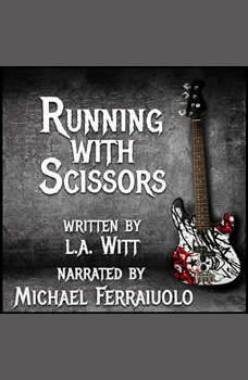 Running With Scissors, L.A. Witt