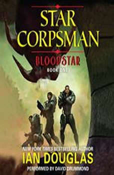 Bloodstar: Star Corpsman: Book One, Ian Douglas