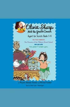Olivia Sharp: Agent for Secrets: Books 1-4: The Pizza Monster; The Princess of the Fillmore Street School; The Sly Spy; The Green Toenails Gang, Marjorie Weinman Sharmat
