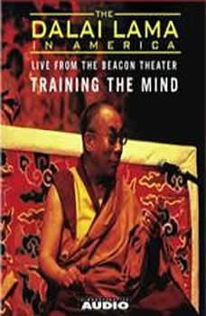 The Dalai Lama in America:Training the Mind, His Holiness the Dalai Lama