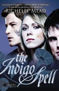 The Indigo Spell: A Bloodlines Novel, Richelle Mead