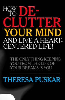 Download How To De Clutter Your Mind And Live A Heart Centered Life