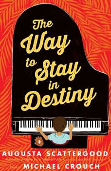 The Way to Stay in Destiny, Augusta Scattergood