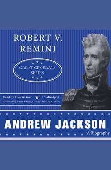 Andrew Jackson: Great Generals Series, Robert V. Remini