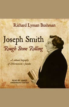 Joseph Smith: Rough Stone Rolling, Richard Lyman Bushman