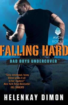 Falling Hard: Bad Boys Undercover, HelenKay Dimon