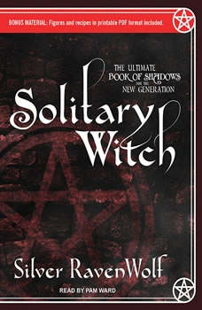 Solitary Witch: The Ultimate Book of Shadows for the New Generation, Silver RavenWolf