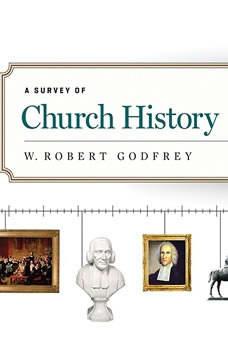 A Survey of Church History, Part 4 AD 1600-1800 Teaching Series, W. Robert Godfrey