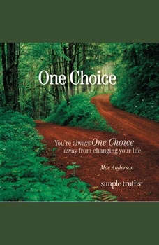 One Choice: You're Always One Choice Away from Changing Your Life, Mac Anderson