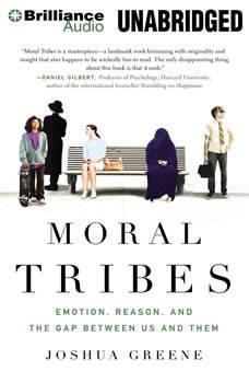 Moral Tribes: Emotion, Reason, and the Gap Between Us and Them, Joshua Greene