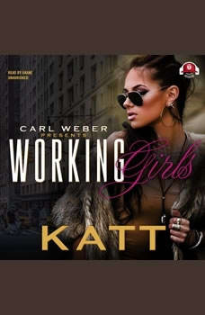 Working Girls: Carl Weber Presents, Katt