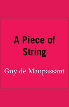 A Piece of String, Guy de Maupassant
