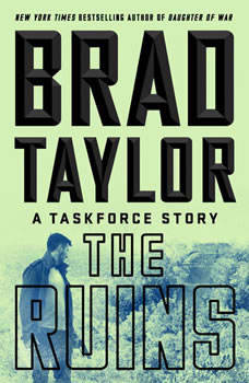 The Ruins: A Taskforce Story, Brad Taylor