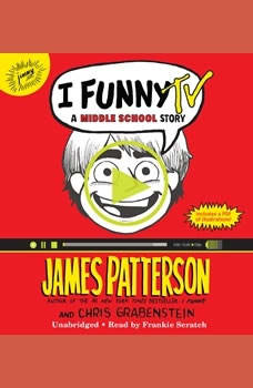 I Funny TV: A Middle School Story A Middle School Story, James Patterson