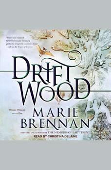 Driftwood, Marie Brennan