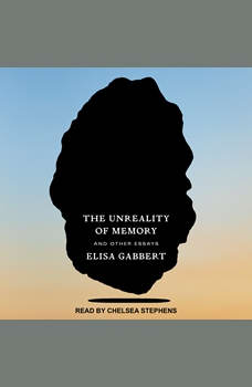 The Unreality of Memory: And Other Essays, Elisa Gabbert