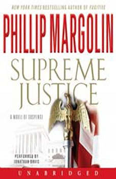 Supreme Justice: A Novel of Suspense A Novel of Suspense, Phillip Margolin