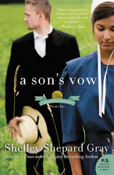 A Son's Vow: The Charmed Amish Life, Book One The Charmed Amish Life, Book One, Shelley Shepard Gray