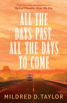 All the Days Past, All the Days to Come, Mildred D. Taylor