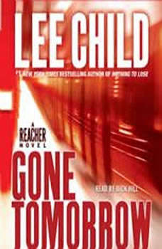Gone Tomorrow: A Jack Reacher Novel, Lee Child