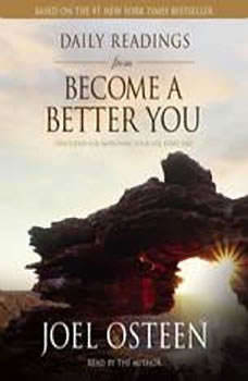 Daily Readings from Become a Better You: Devotions for Improving Your Life Every Day Devotions for Improving Your Life Every Day, Joel Osteen