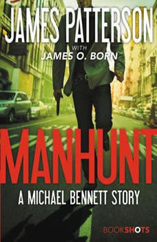 Manhunt: A Michael Bennett Story, James Patterson