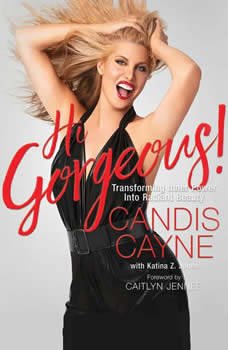 Hi Gorgeous!: Transforming Inner Power into Radiant Beauty, Candis Cayne