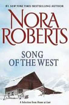 Song of the West: A Selection from Home at Last, Nora Roberts