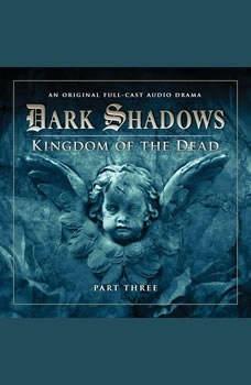 Dark Shadows 2.3 Kingdom of the Dead Part 3, Stuart Manning-Eric Wallace