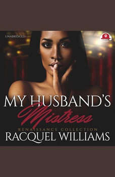 My Husband's Mistress: Renaissance Collection Renaissance Collection, Racquel Williams