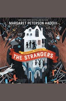 Greystone Secrets #1: The Strangers, Margaret Peterson Haddix