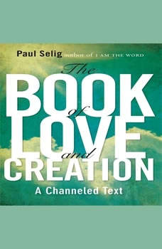 The Book of Love and Creation, Paul Selig