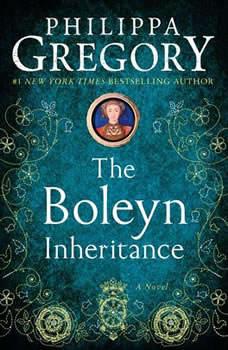 The Boleyn Inheritance: A Novel, Philippa Gregory