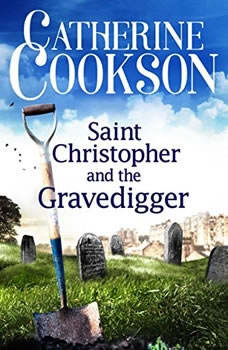 Saint Christopher and the Gravedigger, Catherine Cookson