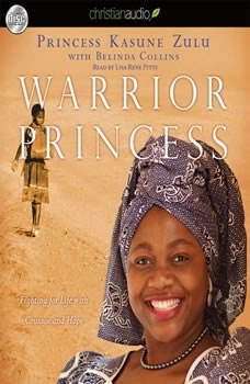 Warrior Princess: Fighting for Life with Courage and Hope Fighting for Life with Courage and Hope, Princess Kasune Zulu