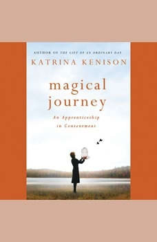 Magical Journey: An Apprenticeship in Contentment, Author