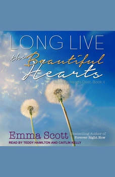 Long Live the Beautiful Hearts, Emma Scott