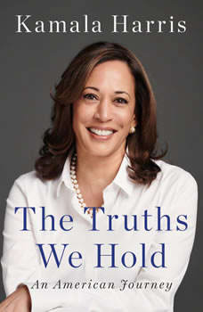 The Truths We Hold: An American Journey An American Journey, Kamala Harris
