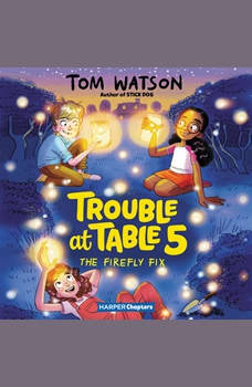 Trouble at Table 5 #3: The Firefly Fix, Tom Watson