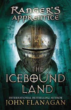 The Icebound Land: Book Three, John Flanagan