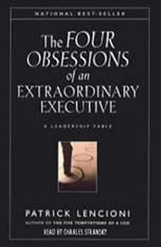 The Four Obsessions of an Extraordinary Executive, Patrick Lencioni