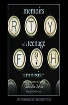 Memoirs of a Teenage Amnesiac, Gabrielle Zevin