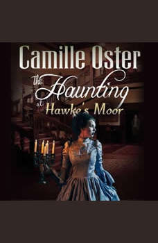 The Haunting at Hawke's Moor: A Victorian paranormal romance, Camille Oster
