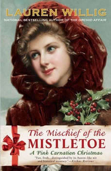 The Mischief of the Mistletoe: A Pink Carnation Christmas, Lauren Willig