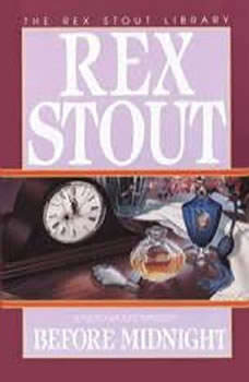 Before Midnight, Rex Stout