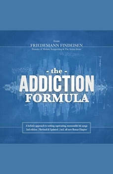 The Addiction Formula | A holistic approach to writing captivating, memorable hit songs (2nd edition), Friedemann Findeisen
