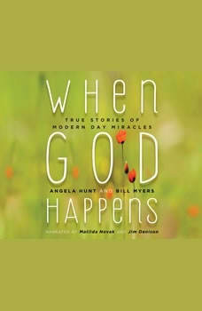 When God Happens: True Stories of Modern Day Miracles, Angela Hunt