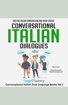 Conversational Italian Dialogues: Over 100 Italian Conversations and Short Stories, Lingo Mastery
